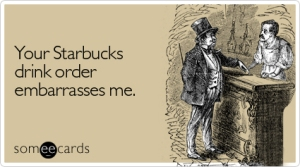 starbucks-drink-order-reminders-ecard-someecards